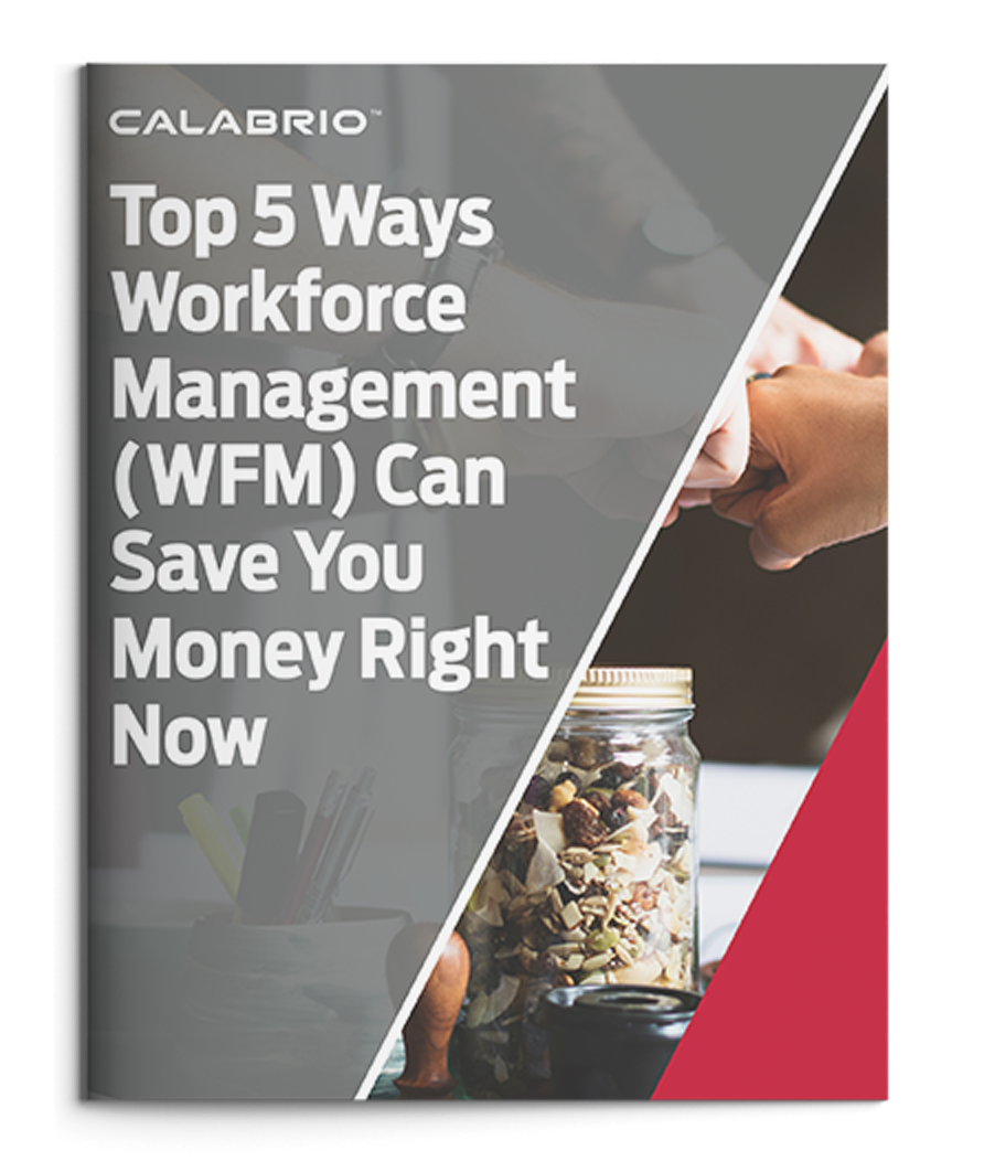 Cover Image for Top 5 Ways Workforce Management Can Save You Money Right Now